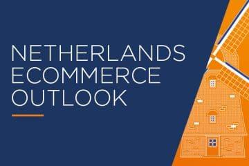 NEtherlands Ecommerce outlook